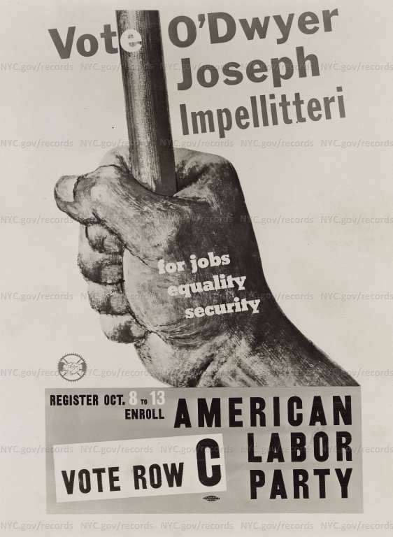 """Poster reproduction: """"Register Oct. 8-13 - Enroll American Labor Party - Vote Row C - Vote O'Dwyer, Joseph, Impelitteri for jobs, equality, security."""